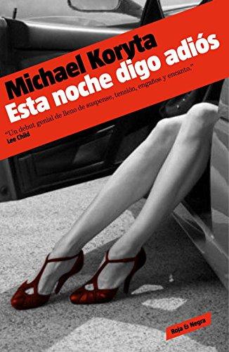9788439722878: Esta noche digo adios / Tonight I Said Goodbye (Spanish Edition)
