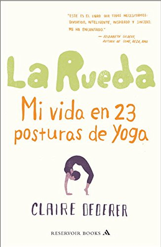 9788439724186: La rueda / Poser: Mi vida en 23 posturas de yoga / My Life in Twenty-Three Yoga Poses (Spanish Edition)