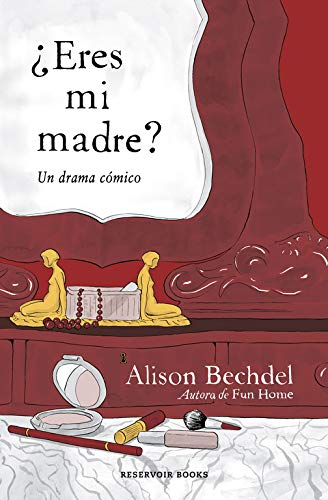 Eres mi madre? / Are You My: Bechdel, Alison