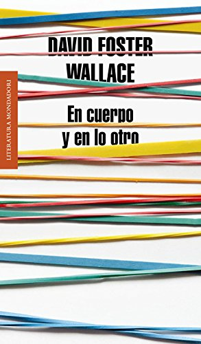 9788439727170: En Cuerpo Y En Lo Otro / Both Flesh And Not (Literatura Mandadori / Mandadori Literature) (Spanish Edition)