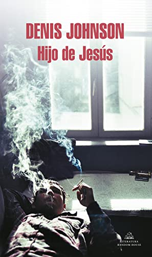 Hijo De Jesus / Jesus' Son (Spanish: Denis Johnson