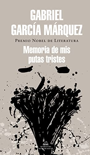 9788439728375: Memoria de mis putas tristes / Memories of My Melancholy Whores (Spanish Edition)