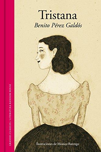 9788439729365: Tristana (Grandes Clasicos / Literatura Random House) (Spanish Edition)