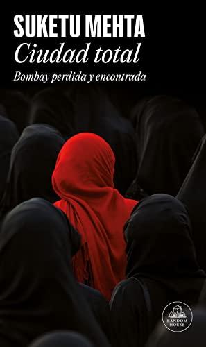 9788439729457: Ciudad total / Total city: Bombay Perdida Y Encontrada (Spanish Edition)