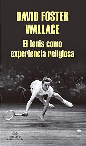 9788439731238: El tenis como experiencia religiosa (Literatura Random House)