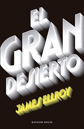9788439732518: El gran desierto (Cuarteto de Los Ángeles 2) (Literatura Random House)