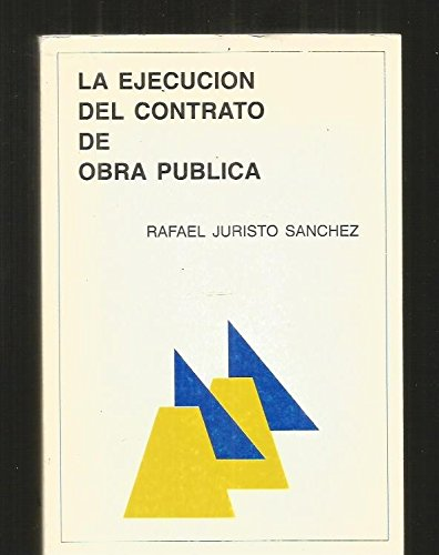 9788439805502: La ejecución del contrato de obra pública (Spanish Edition)
