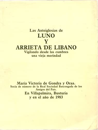 LAS ANTEIGLESIAS DE LUNO Y ARRIETA DE: De Gondra y