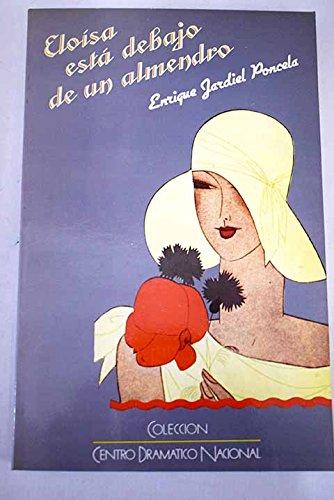 9788439810445: Eloisa esta debajo de un almendro (Coleccion Centro Dramatico Nacional) (Spanish Edition)