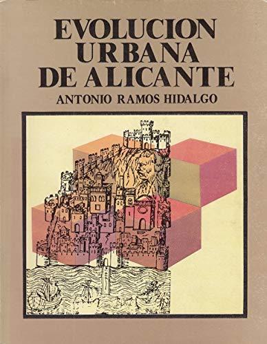 EVOLUCIÓN URBANA DE ALICANTE - RAMOS HIDALGO, Antonio