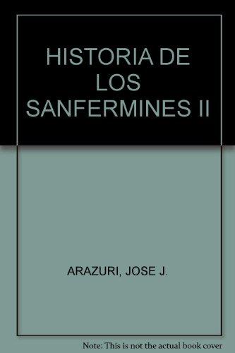 9788439826484: HISTORIA DE LOS SANFERMINES II