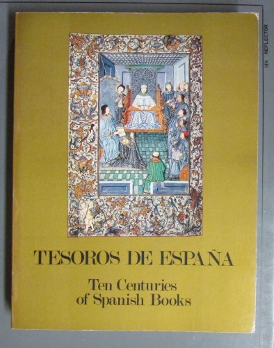 9788439849605: Tesoros De Espana, Ten Centuries of Spanish Books