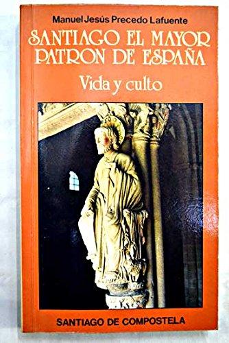 9788439850823: Santiago el mayor, patron de España