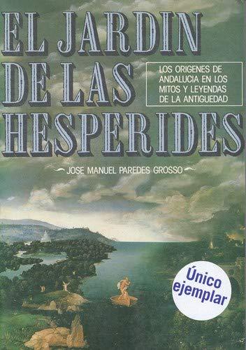 9788439854289: El Jardín de las Hespérides. Los Origenes de Andalucia en los mitos y leyendas de la antiguedad