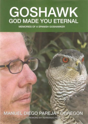9788439856436: Goshawk: God Made You Eternal Memories of a Spanish Goshawker