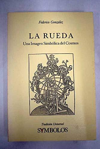 La rueda. Una imagen simbólica del Cosmos - Federico González
