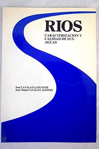 Rios, caracterización y calidad de sus aguas: Jose Maria Catalan