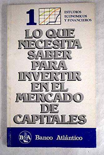 9788439887829: LO QUE NECESITA SABER PARA INVERTIR EN EL MERCADO DE CAPITALES