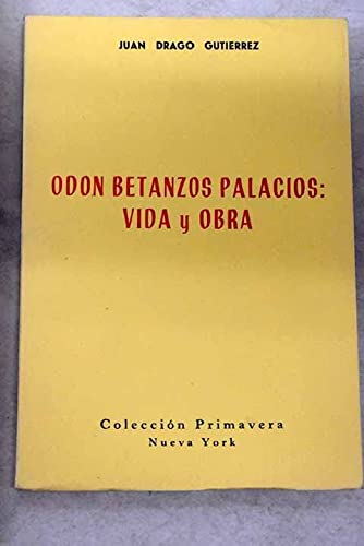 Odon Betanzos Palacios: vida y obra: Drago Gutierrez, Juan