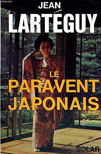 Le paravent japonais: Lartéguy, Jean