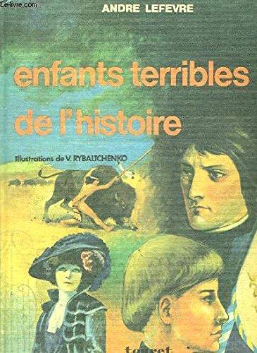 Enfants Terribles De L'histoire: Lefevre, Andre