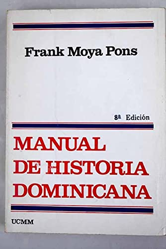 Manual de historia dominicana (Spanish Edition): Moya Pons, Frank