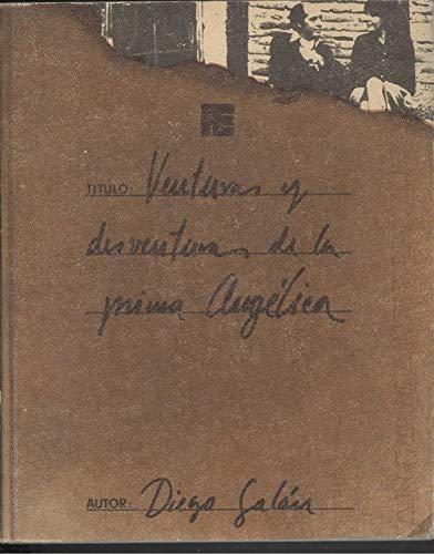 Venturas y desventuras de la prima Angélica: Diego Galán
