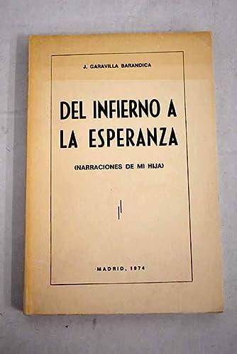 9788440011091: Del infierno a la esperanza: Dos narraciones de mi hija Milagros Naval Garavilla (Spanish Edition)