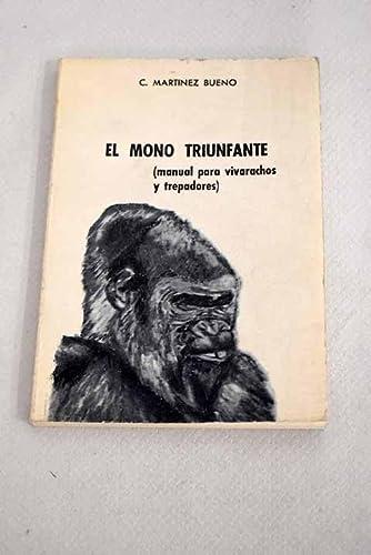 9788440018069: El mono triunfante: (manual para vivarachos y trepadores) (Spanish Edition)