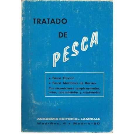 9788440018199: TRATADO DE PESCA PESCA FLUVIAL PESCA MARÍTIMA CON DISPOSICIONES COMPLEMENTARIAS NOTAS CONCORDANCIAS Y COMENTARIOS