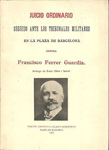 9788440023438: JUICIO ORDINARIO SEGUIDO ANTE LOS TRIBUNALES MILITARES EN LA PLAZA DE BARCELONA CONTRA FRANCISCO FERRER GUARDIA.