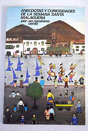 9788440025791: Anécdotas y curiosidades de la Semana Santa malagueña (Spanish Edition)