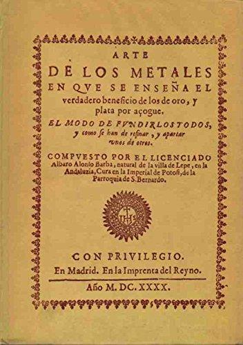 9788440030986: Arte de los metales, en que se enseña el verdadero beneficio de los de oro y plata por azogue