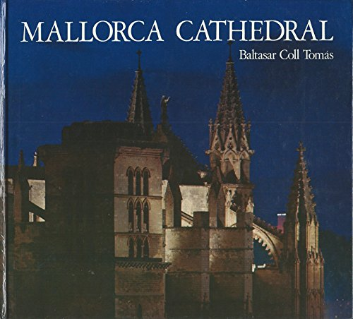 Mallorca Cathedral. Fotos: Frances Llompart Mayans .: Coll Tomas, Baltasar: