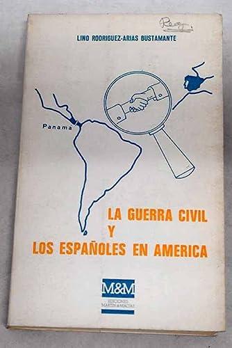 La guerra civil y los espanoles en: Rodriguez-Arias Bustamante, Lino