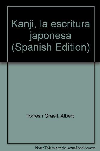9788440035202: Kanji, la escritura japonesa (Spanish Edition)