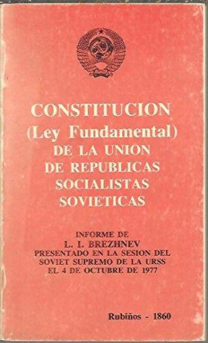 9788440039453: CONSTITUCION (LEY FUNDAMENTAL) DE LA UNION DE REPUBLICAS SOCIALISTAS SOVIETICAS. INFORME DE L.I BREZHNEV PRESENTADO EN LA SESION DEL SOVIET SUPREMO DE LA URSS EL 4 DE OCTUBRE DE 1977.
