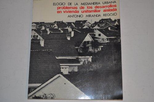 9788440041906: Elogio de la medianería urbana: Problemas de los desarrollos en vivienda unifamiliar aislada (Becas COAM ; 1) (Spanish Edition)
