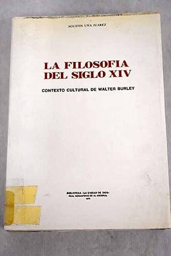 La filosofía del siglo XIV: contexto cultural: Uña Juárez, Agustín