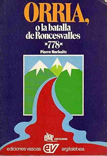 9788440049261: Orria o la batalla de Roncesvalles (15 de Agosto del 778)