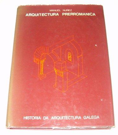 9788440054180: Arquitectura prerromanica (Historia da arquitectura galega)