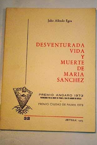 Desventurada vida y muerte de María Sanchez. Poesía. - EGEA, Julio Alfredo.-