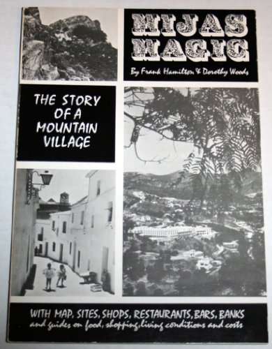 9788440058836: Mijas Magic: The Story of a Mountain Village (With map, sites, shops, restaurants, bars, bands)