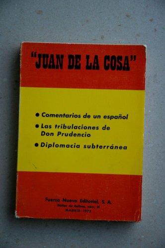 9788440062994: Comentarios de un español ; Las tribulaciones de Don Prudencio ; Diplomacia subterránea / Juan de La Cosa