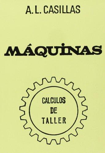 MAQUINAS CASILLAS CALCULOS DE TALLER: CASILLAS A.L.