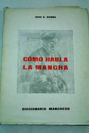 9788440078209: Cómo habla La Mancha: Diccionario manchego