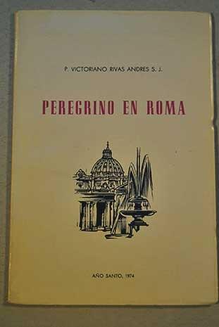 Peregrino en Roma: Victoriano Rivas Andrés