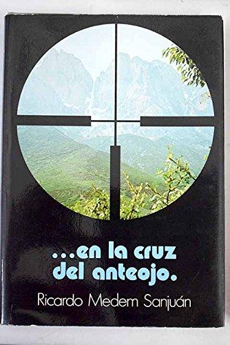 en Las Cruz Del Anteojo: Sanjuan, Ricardo Medem