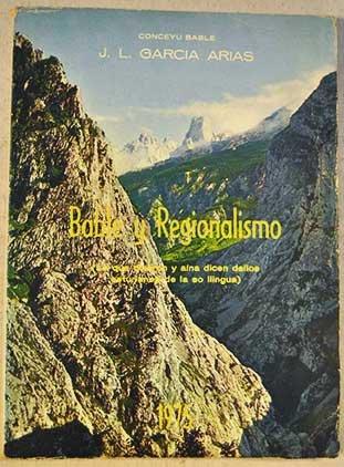 9788440082817: Bable y regionalismo: Lo que dixeron y a,na dicen dellos asturianos de la so llingua