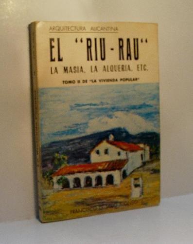EL RIU-RAU. La Masia, la Alqueria, etc./tomo: SEIJO ALONSO, Francisco